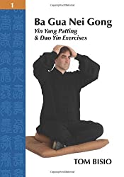 Ba Gua Nei Gong Volume 1: Yin Yang Patting and DAO Yin Exercises