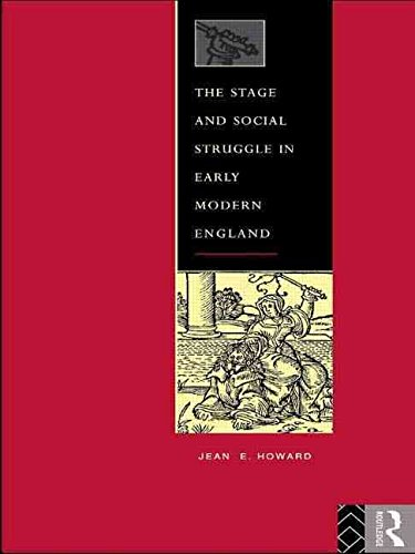 [(The Stage and Social Struggle in Early Modern England)] [By (author) Jean E. Howard] published on (July, 2005)