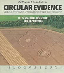 [(Circular Evidence : A Detailed Investigation of the Flattened Swirled Crops Phenomenon)] [By (author) Colin Andrews ] published on (May, 1990)