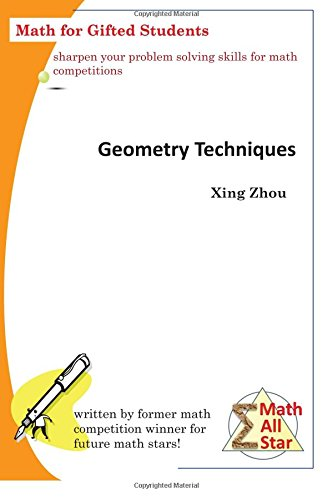 Geometry Techniques: Math for Gifted Students (Math All Star) por Xing Zhou
