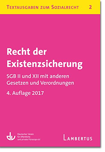 Recht der Existenzsicherung - SGB II und XII mit anderen Gesetzen und Verordnungen: Textausgaben zum Sozialrecht - Band 2