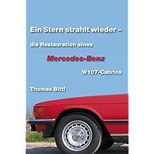 Ein Stern strahlt wieder - die Restauration eines Mercedes-Benz W107-Cabrios