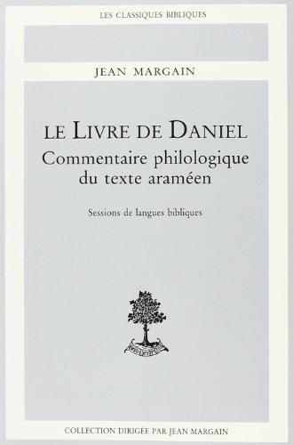 Le livre de Daniel: Commentaire philologique du texte araméen