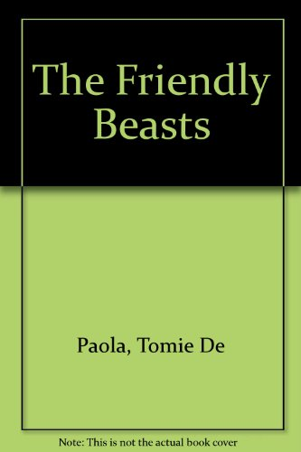 The Friendly beasts : an old English Christmas carol