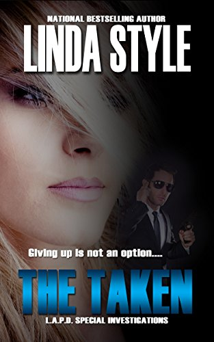 THE TAKEN (L.A.P.D. Special Investigations Book 3)