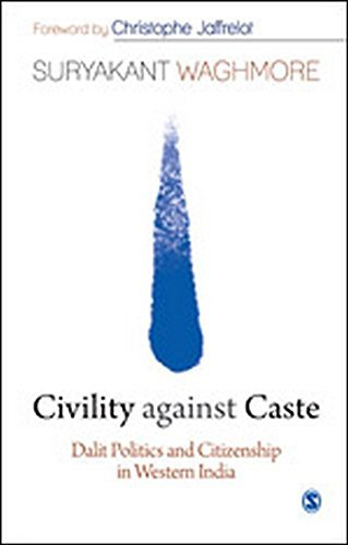 Civility against Caste: Dalit Politics and Citizenship in Western India by Suryakant Waghmore (2013-12-11)