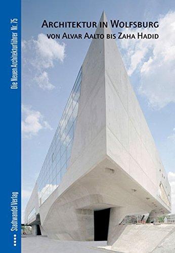 Architektur in Wolfsburg von Alvar Aalto bis Zaha Hadid (Die Neuen Architekturführer, Band 75) Buch-Cover