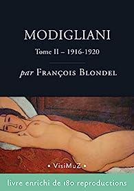 Modigliani: Sa vie et ses oeuvres – tome II par François Blondel