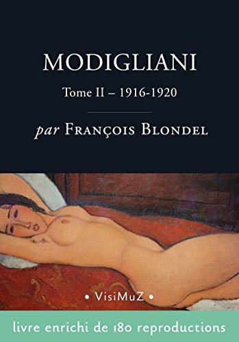 Modigliani: Sa vie et ses oeuvres  tome II (1916-1920)
