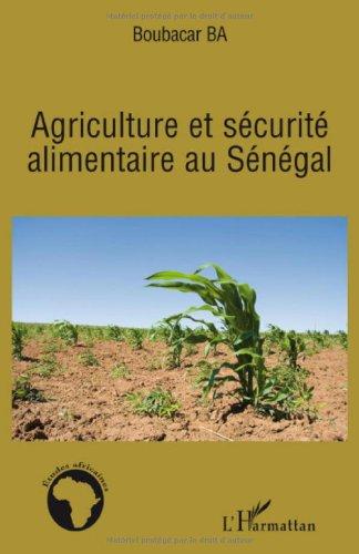 Agriculture et sécurité alimentaire au Sénégal par Boubakar Ba