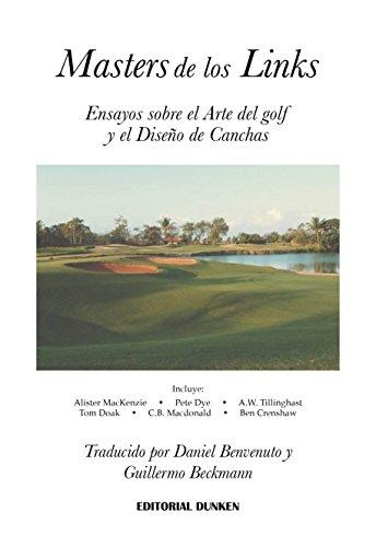 Masters de los Links: Ensayos sobre el Arte del golf y el Diseño de Canchas