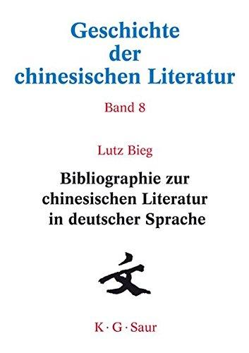 Geschichte der chinesischen Literatur.: Bibliographie zur chinesischen Literatur in deutscher Sprache