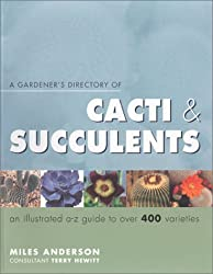 A Gardener's Directory of Cacti and Succulents by Miles Anderson (2001-10-31)