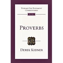 Proverbs (Tyndale Old Testament Commentaries) by Derek Kidner (2009-02-13)