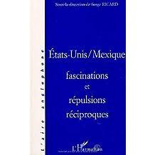 Etats-unis/mexique fascinations et repulsions reciproq