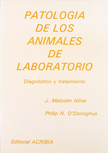 Patología de los animales de laboratorio por J. Malcolm