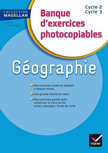 Magellan Géographie CE/CM Banque d'exercices éd. 2015 - Fichier photocopiable par Sophie Le Callennec