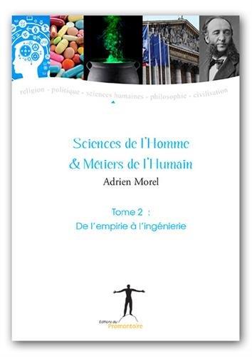 Sciences de l'Homme & Métiers de l'Humain - Tome 2 : de l'Empirie a l'Ingénierie