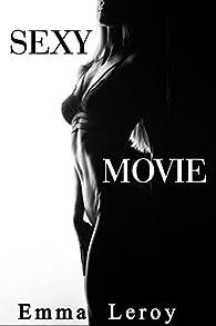 Sexy Movie : par Emma Leroy