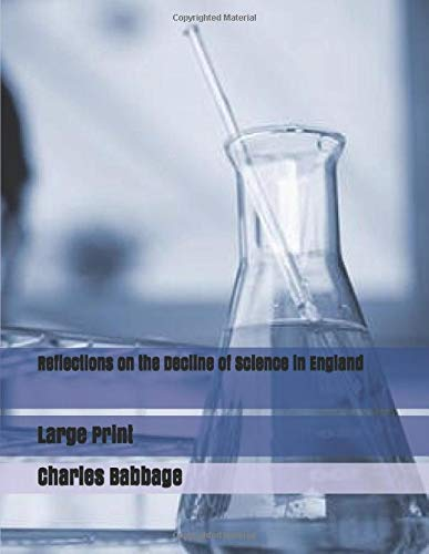 Reflections on the Decline of Science in England: Large Print