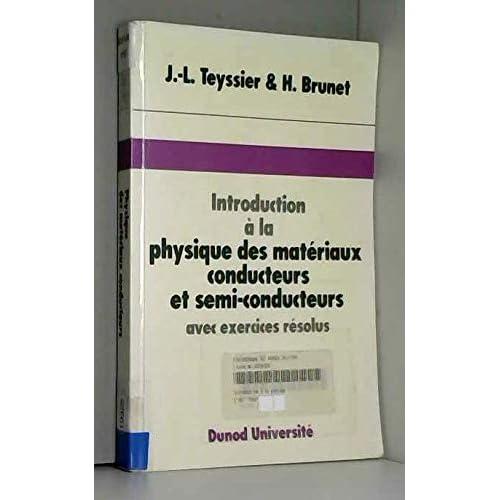 Introduction à la physique des matériaux conducteurs et semi-conducteurs : Avec exercices résolus