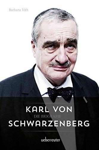 Karl von Schwarzenberg - Die Biografie -