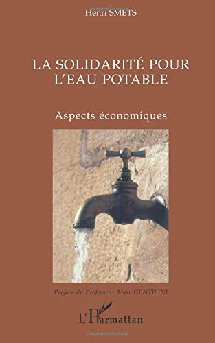 La solidarité pour l'eau potable : Aspects économiques par Henri Smets