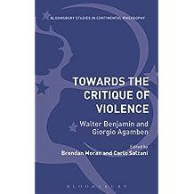 Towards the Critique of Violence: Walter Benjamin and Giorgio Agamben