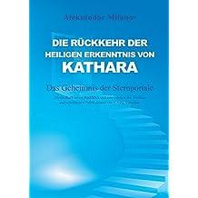 Die Rückkehr der heiligen Erkenntnis von Kathara: Das Geheimnis der Sternportale