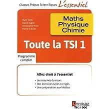 Toute la TSI 1re année : Maths, physique, chimie