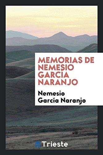 Descargar Libro Memorias de Nemesio Garcia Naranjo de Nemesio Garcia Naranjo