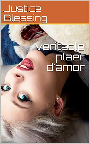 veritable plaer d'amor (Catalan Edition) por Justice Blessing