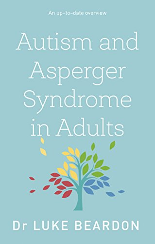 Autism and Asperger Syndrome in Adults: An Up To Date Overview por Luke Beardon