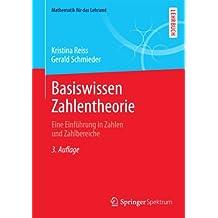 Basiswissen Zahlentheorie: Eine Einführung in Zahlen und Zahlbereiche (Mathematik für das Lehramt)