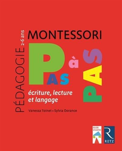 Pédagogie Montessori : Montessori, pas à pas : écriture, lecture et langage