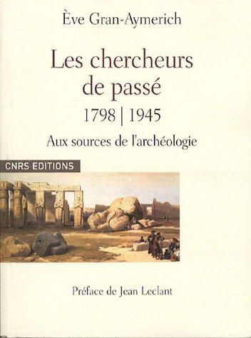 Les Chercheurs de passé 1798 - 1945