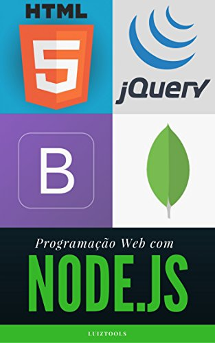 Programação Web com Node.js: Completo, do Front-end ao Back-end (Portuguese Edition)