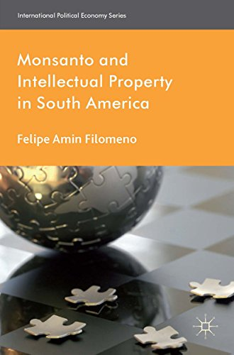monsanto-and-intellectual-property-in-south-america-international-political-economy-series