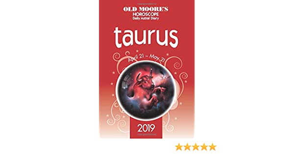 Old Moore's Horoscope 2019: Taurus (Old Moore's Horoscopes