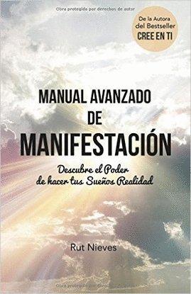 MANUAL AVANZADO DE MANIFESTACION: Descubre el Poder de hacer