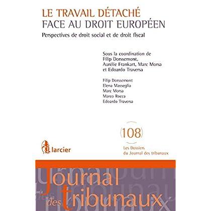 Le travail détaché face au droit européen: Perspectives de droit social et de droit fiscal