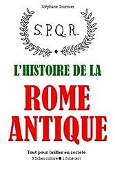 L'Histoire de la Rome antique - Tout pour briller en société