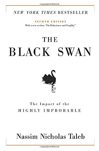 The Black Swan: The Impact of the Highly Improbable (Incerto)