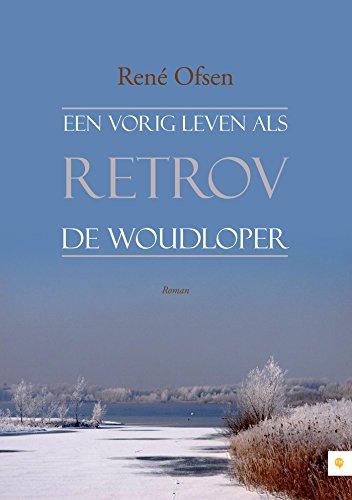 Een vorig leven als Retrov de woudloper (Dutch Edition)