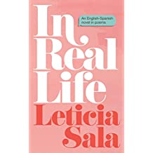 In Real Life: An English-Spanish Novel in Poems
