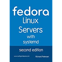 Fedora Linux Servers with systemd: second edition (English Edition)