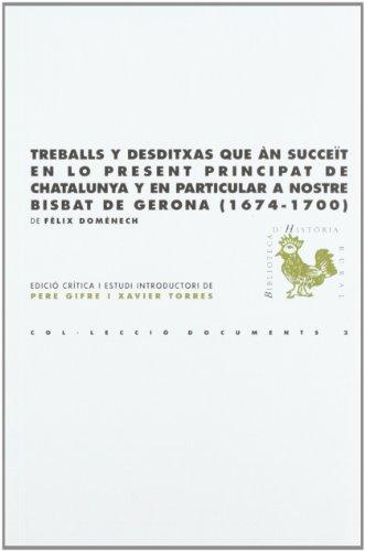 Descargar Libro Treballs y desditxas que àn succeït en lo present principat de Chatalunya y en particular a nostre bisbat de Gerona (1674-1700): Edició crítica d'un ... Peralada (BHR (Biblioteca d'Història Rural)) de Pere Gifre i Ribas