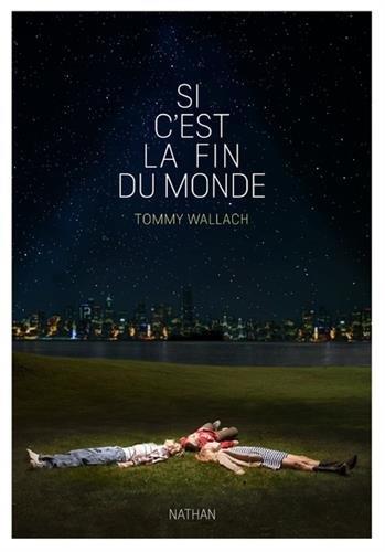 Si c'est la fin du monde (1) par Tommy Wallach