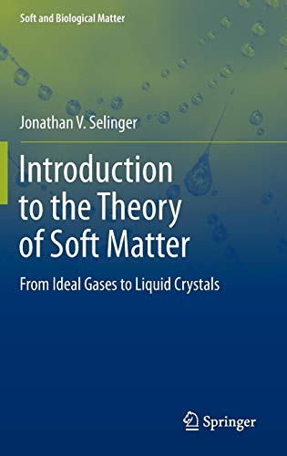 Introduction to the Theory of Soft Matter: From Ideal Gases to Liquid Crystals (Soft and Biological Matter)