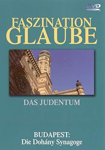 Faszination Glaube, DVD-Videos : Das Judentum, Budapest - Die Dohany Synagoge, 1 DVD